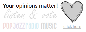 your opinion matters listen and vote pop jazz radio music here